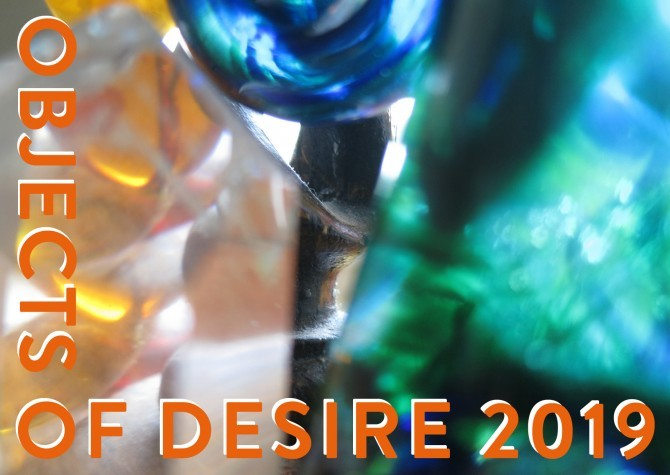 OBJECTS OF DESIRE. Exhibition